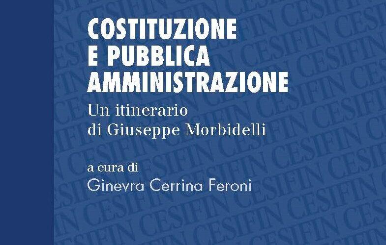 Costituzione e Pubblica amministrazione. Un itinerario di Giuseppe Morbidelli